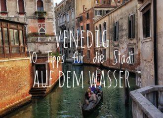 Venedig - 10 Tipps für die Stadt auf dem Wasser