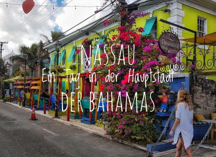 Nassau - Ein Tag in der Hauptstadt der Bahamas