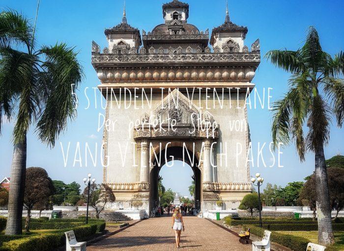5 Stunden in Vientiane: Der perfekte Stopp von Vang Vieng nach Pakse